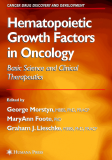 HEMATOPOIETIC GROWTH FACTORS IN ONCOLOGY BASIC SCIENCE AND CLINICAL THERAPEUTICS