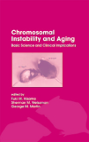 Chromosomal Instability and Aging Basic Science and Clinical Implications