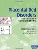 Placental Bed Disorders Basic Science and its Translation to Obstetrics