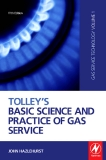 Tolley's Basic Science and Practice of Gas Service Gas Service Technology Volume 1