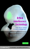 RNA Interference Technology FROM BASIC SCIENCE TO DRUG DEVELOPMENT