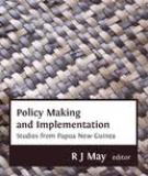 Policy Making and Implementation -  Studies From Papua New Guinea (Studies in State and Society in the Pacific, 5)