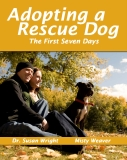 Adopting a Rescue Dog - The First Seven Days From Shelter to Home
