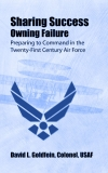 Sharing Success--Owning Failure: Preparing to Command in the Twenty-First Century Air Force