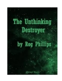 The Unthinking Destroyer