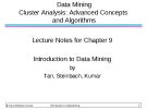 Data Mining Cluster Analysis: Advanced Concepts and Algorithms Lecture Notes for Chapter 9 Introduction to Data Mining