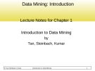 Data Mining: Introduction Lecture Notes for Chapter 1 Introduction to Data Mining