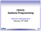 CS222: Systems Programming Memory Management