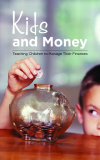 Kids and Money - Teaching Children to Manage Their Finances