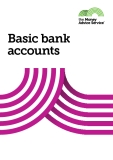 THE MONEY ADVICE SERVICE - Basic bank accounts