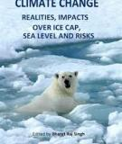 CLIMATE CHANGE – REALITIES, IMPACTS OVER ICE CAP, SEA LEVEL AND RISKS