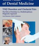 TMJ Disorders and Orofacial Pain The Role of Dentistry in a Multidisciplinary Diagnostic Approach