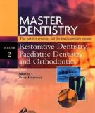 Master Dentistry: Restorative Dentistry, Paediatric Dentistry and Orthodontics Volume 2: Restorative Dentistry, Paediatric Dentistry and Orthodontics_2