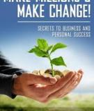 Make Millions and Make Change! - Secrets to Business and Personal Success