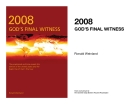 2008 God's Final Witness