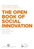 The Open Book of Social Innovation Social Innovator series - ways to design, develop and grow social innovation