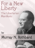 Book For a New LibertyThe Libertarian Manifesto Revised Editionby Murray N. RothbardCollier
