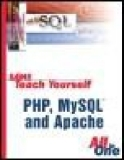 Sams Teach Yourself PHP, MySQL and Apache