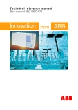 Technical reference manual Bay control IED REC 670  Innovation  from  ABB  .Technical reference manual Bay control IED REC 670  About this manual Document No: 1MRK 511 187-UEN Issued: March 2007 Product version: 1.1 Revision: –  © Copyright 2007 ABB. All