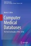Computer Medical Databases The First Six Decades (1950–2010)