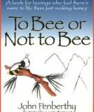 To Bee or Not to Bee- A Book for Beeings Who Feel There's More to Life Than Just Making Honey, Revised Edition
