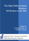 The Baku-Tbilisi-Ceyhan Pipeline -  Oil Window to the West