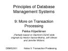 Principles of Database  Management Systems - 9: More on Transaction  Processing
