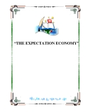 """THE EXPECTATION ECONOMY"""