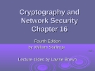 Cryptography  and Network Security - Chapter 16