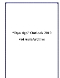 """""""Dọn dẹp"""" Outlook 2010 với AutoArchive"""