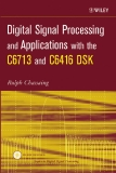 Digital Signal Processing and Applications with the C6713 and C6416 DSK (Topics in Digital Signal Processing)