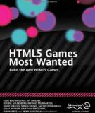HTML5 Games Most Wanted: Build the Best HTML5 Games
