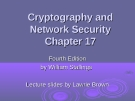 Cryptography and Network Security - Chapter 17