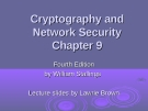 Cryptography and Network SecurityChapter 9