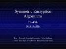 Symmetric Encryption Algorithms
