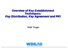 Overview of Key Establishment Techniques:Key Distribution, Key Agreement and PKI