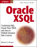 Oracle XSQLCombining SQL, Oracle Text, XSLT, and Java to Publish Dynamic Web Content