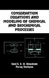 .CONSERVATION EQUATIONS ffND MODELING OF CHCONSERVATION EQUATIONS ffND MODELING OF CHEMICfiL fiND BIOCHEMICAL PROCESSESEMICfiL fiND BIOCHEMICAL PROCESSESSaid S. E. M. Elnashaie Parag GarhyanAuburn University Auburn, Alabama, U.S.A.MARCELMARCEL DEKKER, INC.NEW YORK • BASEL.Library of Congress Cataloging-in-Publication Da