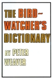 THE BIRDWATCHER'S DICTIONARY
