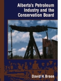 Alberta's Petroleum Industry and the Conservation Board