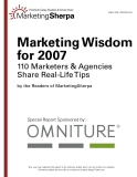 Marketing wisdom for 2007: 110 marketers and agencies share real-life tips