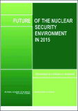 FUTURE OF THE NUCLEAR SECURITY ENVIRONMENT IN 2015