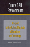 Future R&D Environments A Report for the National Institute of Standards and Technology