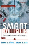 SMART ENVIRONMENTS TECHNOLOGIES, PROTOCOLS, AND APPLICATIONS