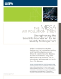 The MESA  aiR Pollution study strengthening the   scientific foundation for air  Quality Management