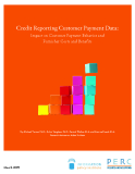 Credit Reporting Customer Payment Data:  Impact on Customer Payment Behavior and  Furnisher Costs and Benefits