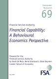 Financial Services Authority Financial Capability:  A Behavioural Economics Perspective