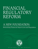 Financial Regulatory Reform - A New Foundation: Rebuiding Financial Supervision and Regulation