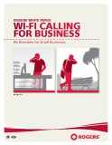 ROGERS WHITE PAPER: WI-FI CALLING FOR BUSINESS