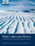 Polar Lakes and Rivers Limnology of Arctic and Antarctic Polar Lakes and Rivers Limnology of Arctic and Antarctic Aquatic Ecosystems
